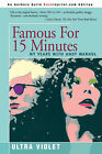Famous for 15 Minutes: My Years with Andy Warhol by Ultra Violet (Paperback / softback, 2004)
