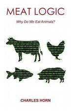 Meat Logic: Why Do We Eat Animals?