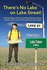 There's No Lake on Lake Street! Colorful Origins of Street and Place Names in Reno, Sparks, Carson City, and South Shore Lake Tahoe by James D Umbach (Paperback / softback, 2013)