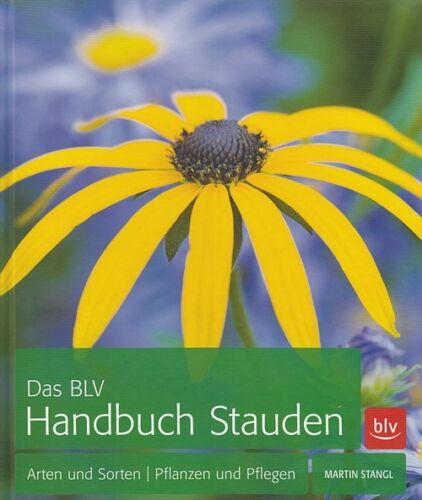 Stangl: Das BLV Handbuch Stauden, Arten&Sorten/Pflanzen&Pflegen Garten-Ratgeber