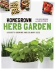 Homegrown Herb Garden: A Guide to Growing and Culinary Uses by Lisa Baker Morgan, Ann McCormick (Paperback, 2015)