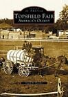 Topsfield Fair: America's Oldest by David H Fletcher (Paperback / softback, 2003)