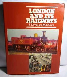 LONDON-AND-ITS-RAILWAYS-BY-R-DAVIES-AND-M-D-GRANT-HARDBACK-1983