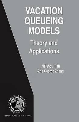 Vacation Queueing Models. Theory and Applications by Tian, Naishuo|Zhang, Zhe Ge