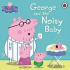 Peppa Pig: George and the Noisy Baby by Penguin Books Ltd (Paperback, 2015)