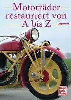 Jürgen Nöll: Motorräder restauriert von A- Z / NEU*