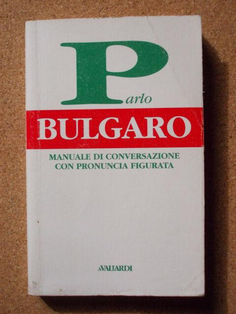 LIBRO PARLO BULGARO Manuale di conversazione con pronuncia figurata AVALLARDI
