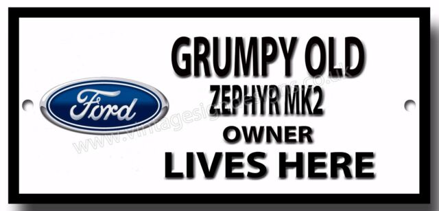 GRUMPY OLD FORD ESCORT MK2 RS2000 OWNER LIVES HERE FINISH METAL SIGN.