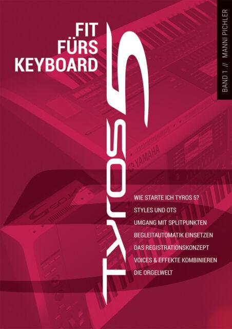 Fit für´s Keyboard YAMAHA Tyros 5  Buch von Manni Pichler für Um&Einsteiger