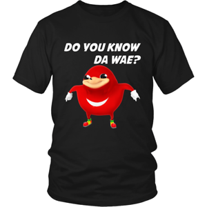 Do-You-Know-Da-Wae-Funny-Unisex-men-women-shirt-Uganda-Knuckle-funny-meme-TShirt