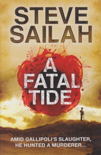 1 of 1 - A Fatal Tide by Steve Sailah . Gallipoli Story. LIKE NEW!