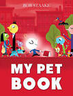 My Pet Book by Bob Staake (Paperback, 2015)