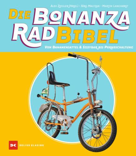 Die Bonanzarad-Bibel Bonanza Fahrräder Modelle Typen Kult Räder Geschichte Buch
