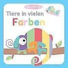 Tiere in vielen Farben von Igloo Books GmbH (2016, Gebundene Ausgabe)