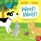 Can You Say It Too? Woof! Woof! by Nosy Crow (Board book, 2014)