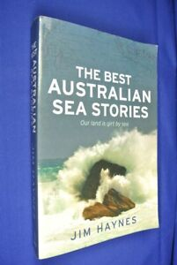THE-BEST-AUSTRALIAN-SEA-STORIES-Jim-Haynes-MARITIME-HISTORY-SHIPPING-EXPLORATION