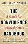 Nonviolence Handbook: A Guide for Practical Action by Michael N. Nagler (Paperback, 2014)