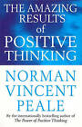 The Amazing Results of Positive Thinking by Dr. Norman Vincent Peale (Paperback, 1994)