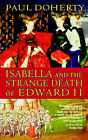 Isabella and the Strange Death of Edward II by Paul Doherty (Paperback, 2004)