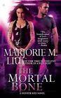The Mortal Bone by Marjorie M Liu (Paperback / softback)
