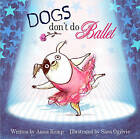 Dogs Don't Do Ballet by Anna Kemp (Paperback, 2010)