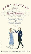 Jane Austen's Guide to Good Manners: Compliments, Charades & Horrible Blunders