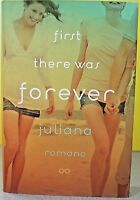 First There Was Forever -juliana Romano- Hardcover