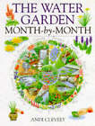 The Water Garden Month-by-month by A. M. Clevely (Hardback, 1997)
