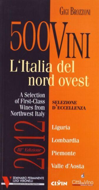 300 vini. L'Italia del nord ovest. Selezione d'eccellenza - [Ci. Vin.]