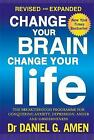 Change Your Brain, Change Your Life: The Breakthrough Programme for Conquering Anxiety, Depression, Anger and Obsessiveness by Daniel G. Amen (Paperback, 2016)