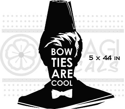 Dr Who - Bow Ties are cool- 11th doctor - Doctor Who - Rare Vinyl decal sticker