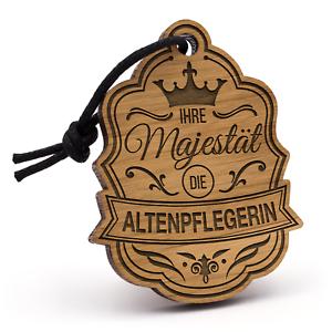 Majestät Altenpflegerin Schlüsselanhänger Holz Geschenk Idee Pflegerin Pflege