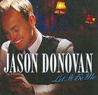 Let It Be Me 0028947810292 by Jason Donovan CD