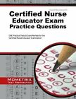 Certified Nurse Educator Exam Practice Questions: CNE Practice Tests and Exam Review for the Certified Nurse Educator Examination by Mometrix Media LLC (Paperback / softback, 2016)