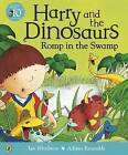 Harry and the Dinosaurs Romp in the Swamp by Ian Whybrow (Paperback, 2003)