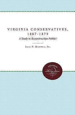 Virginia Conservatives, 1867-1879; a Study in Reconstruction Politics-ExLibrary