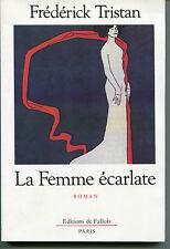 FREDERICK TRISTAN LA FEMME ECARLATE ROMAN ED. DE FALLOS PARIS ENVOI A XENOKIS