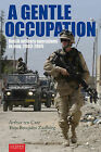 A Gentle Occupation: Dutch Military Operations in Iraq, 2003-2005 by Arthur Ten Cate, Thijs Brocades Zaalberg (Paperback / softback, 2015)