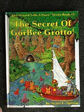The Secret of GorBee Grotto! Signed by Author Scott E. Sutton Wizard Tells Story