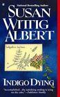 Indigo Dying by Susan Wittig Albert (Paperback / softback, 2004)