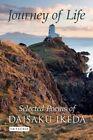 Journey of Life: Selected Poems of Daisaku Ikeda by Ikeda Daisaku (Hardback, 2014)