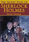 The Secret Files of Sherlock Holmes by Frank Thomas (2002, E-book)