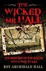 The Wicked Mr Roy Archibald Hall John Blake Publishing Ltd PB / 9781857826838