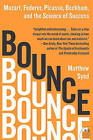 Bounce: Mozart, Federer, Picasso, Beckham, and the Science of Success by Matthew Syed (Paperback / softback)