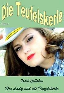 Ebook-Die-Lady-und-die-Teufelskerle-von-Frank-Callahan