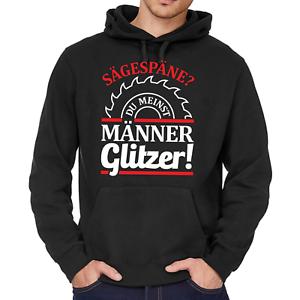 Saegespaene-Du-meinst-Maenner-Glitzer-Handwerker-Kapuzenpullover-Hoodie-Sweater