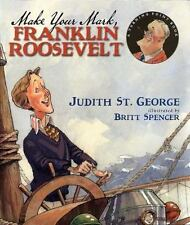 Make Your Mark, Franklin Roosevelt (Turning Point Books) by St. George, Judith