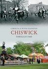 Chiswick Through Time by Peter Hammond, Carolyn Hammond (Paperback, 2010)