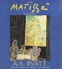 The Matisse Stories by A S Byatt (CD-Audio, 2013)