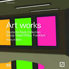 Art Works: Deutsche Bank Collection Frankfurt by Hatje Cantz (Hardback, 2011)